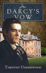Mr Darcy's Vow - Timothy Underwood