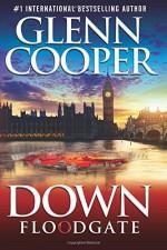 Down: Floodgate (Volume 3) - Glenn Cooper