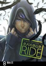 Maximum Ride: The Manga, Vol. 8 - James Patterson, NaRae Lee