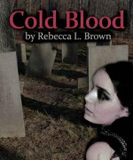 Cold Blood - Rebecca L. Brown