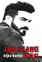 Junkyard Dog - Bijou Hunter