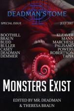 Deadman's Tome: Monsters Exist - Deadman, Theresa Braun, Wallace Boothill, S.J. Budd, Gary Buller, S.E. Casey, Calvin Demmer, Philip W. Kleaver, Sylvia Mann, William Marchese, John Palisano, Christopher Powers, Leo X. Robertson, M.R. Tapia