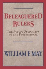 Beleaguered Rulers - William F. May