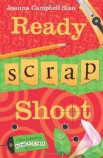 Ready, Scrap, Shoot - Joanna Campbell Slan