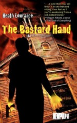 The Bastard Hand - Heath Lowrance