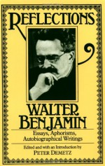 Reflections: Essays, Aphorisms, Autobiographical Writings - Walter Benjamin, Edmund F.N. Jephcott