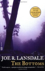 The Bottoms - Joe R. Lansdale