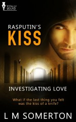 Rasputin's Kiss - L.M. Somerton