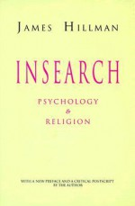 Insearch: Psychology and Religion (Jungian Classics 2) - James Hillman