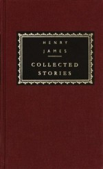 Collected Stories: Volume 1 (1866-1891) (Everyman's Library) - Henry James, John Bayley