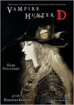 Vampire Hunter D Volume 10: Dark Nocturne - Hideyuki Kikuchi, Yoshitaka Amano