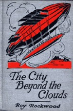 The City Beyond the Clouds or, Captured by the Red Dwarfs - Roy Rockwood