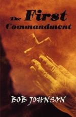 The First Commandment - Bob Johnson