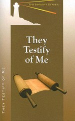 They Testify of Me - John Moe