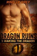 Waking the Dragon (Dragon Ruins Book 1) - Rinelle Grey