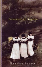 Summer At Gaglow - Esther Freud