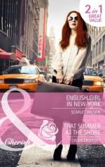 English Girl in New York/That Summer at the Shore - Scarlet Wilson, Callie Endicott