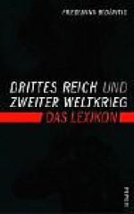 Drittes Reich Und Zweiter Weltkrieg: Das Lexikon - Friedemann Bedürftig, Friedemann Bedürftig