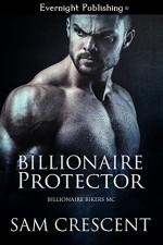 Billionaire Protector (Billionaire Bikers MC Book 1) - Sam Crescent