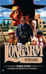 Longarm and the Castle of the Damned - Tabor Evans