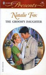 The Groom's Daughter - Natalie Fox