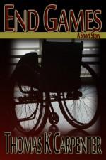End Games - Thomas K. Carpenter