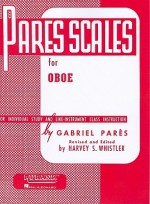 Pares Scales for Individual Study and Like-Instrument Class Instruction - Gabriel Parès, Harvey S. Whistler