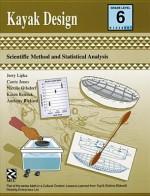 Kayak Design - Teacher Resource: Scientific Method and Statistical Analysis - Jerry Lipka, Carrie Jones, Nicolle Gilsdorf