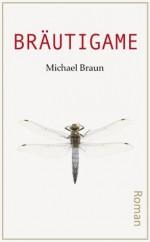 Bräutigame (German Edition) - Michael Braun