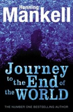 Journey to the End of the World - Henning Mankell