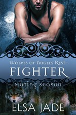 Fighter: Wolves of Angels Rest #9 (Mating Season Collection) - Elsa Jade