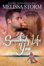 Somebody Like You (Cupid's Bow: The Third Generation Book 1) - Melissa Storm