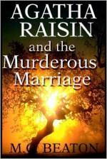 Agatha Raisin and the Murderous Marriage - Donada Peters, M.C. Beaton