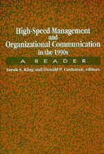 High-Speed Management and Organizational Communication in the 1990s: A Reader - Sarah Sanderson King, Donald P. Cushman