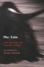 The Táin: From the Irish epic Táin Bó Cúailnge - Anonymous, Louis Le Brocquy, Thomas Kinsella