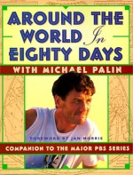 Around the World in 80 Days: Companion to the Pbs Series (Best of the BBC) - Michael Palin, Jan Morris
