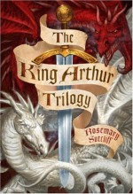 The King Arthur Trilogy - Rosemary Sutcliff