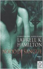 Nodo di sangue - Laurell K. Hamilton, Alessandro Zabini
