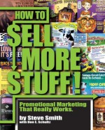 How to Sell More Stuff - Promotional Marketing That Really Works - Stephen Smith, Professor Don E. Schultz