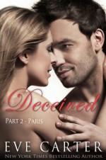 Deceived - Part 2 Paris - Eve Carter