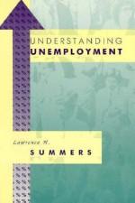Understanding Unemployment - Lawrence H. Summers