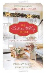 The Christmas Wedding Quilt: Let It SnowYou Better Watch OutNine Ladies Dancing - Emilie Richards, Janice Kay Johnson, Sarah Mayberry