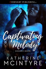 Captivating Melody (Discord's Desire #1) - Katherine McIntyre