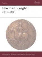 Norman Knight AD 950-1204 - Christopher Gravett, Christa Hook