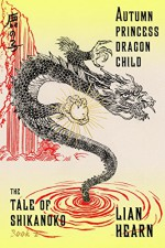 Autumn Princess, Dragon Child - Lian Hearn