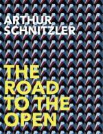The Road to the Open - Arthur Schnitzler