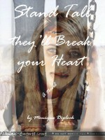 Stand Tall, They'll Break Your Heart - Monique Diplock