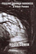 Passing Through Darkness & Other Poems - Roger Cowin