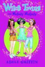 Witch Twins and Melody Malady - Adele Griffin