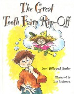 The Great Tooth Fairy Rip-Off - Dori Hillestad Butler, Jack Lindstrom